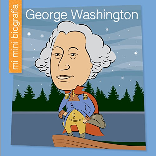 George Washington SP (My Early Library: Mi Mini Biografía (My Itty-Bitty Bio)) (Spanish Edition)