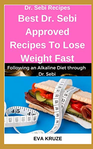 Dr  Sebi Recipes :Best Dr  Sebi Approved Recipes To Lose Weight Fast:      Adopting an Alkaline Diet via Dr  Sebi