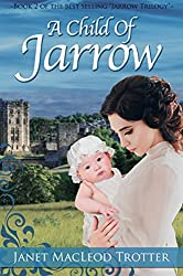 A CHILD OF JARROW: the compelling sequel to The Jarrow Lass (The Jarrow Trilogy Book 2)