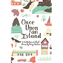 Once Upon an Island: A Collection of Short Stories by Jersey Writers