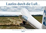 Lautlos durch die Luft - Faszination Segelfliegen (Wandkalender 2019 DIN A3 quer): Frei wie ein Vogel, ohne Motor, auf der Suche nach Thermik... (Monatskalender, 14 Seiten ) (CALVENDO Hobbys)