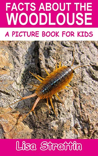 Facts About the Woodlouse (A Picture Book for Kids, Vol 371) (English Edition)