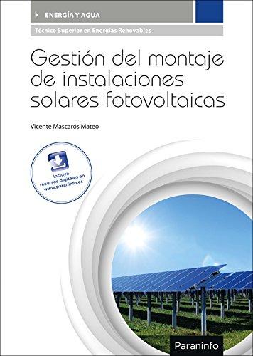 Gestión del montaje de instalaciones solares fotovoltaicas por VICENTE MASCAROS MATEO