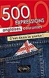C'est dans la poche ! : 500 expressions anglaises courantes by Jean-Luc Bordron (2015-01-20)