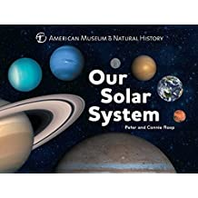Our Solar System (American Museum of Natural His)