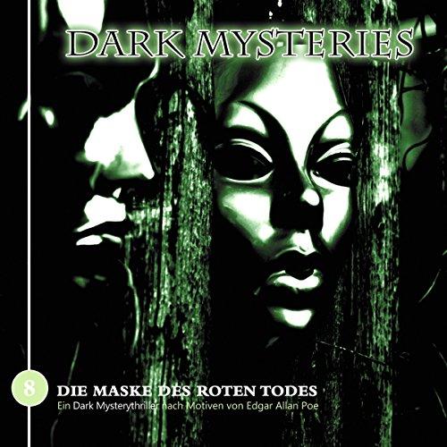 Die Maske des roten Todes (Dark Mysteries 8)