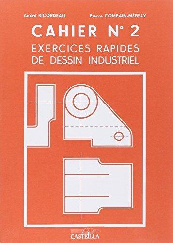 EXERCICES RAPIDES DE DESSIN INDUSTRIEL. Cahier n° 2, Mécanique by André Ricordeau;Pierre Compain-Mefray(1999-11-01) par André Ricordeau;Pierre Compain-Mefray