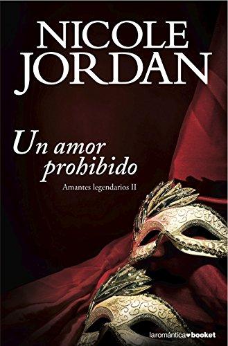 Un amor prohibido: Amantes legendarios II (Booket Logista) por Nicole Jordan