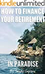 How to Finance Your Retirement in Par...