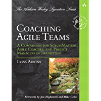 Coaching Agile Teams: A Companion for ScrumMasters, Agile Coaches, and Project Managers in Transition (Addison-Wesley…