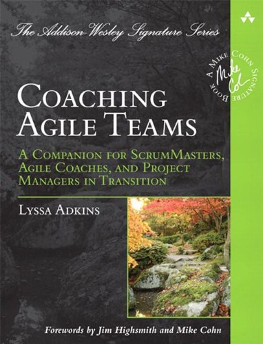 Coaching Agile Teams: A Companion for ScrumMasters, Agile Coaches, and Project Managers in Transition (Addison-Wesley Signature Series (Cohn)) (English Edition) par Lyssa Adkins