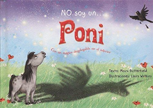 No soy un... poni (PICARONA) por MOIRA BUTTERFIELD
