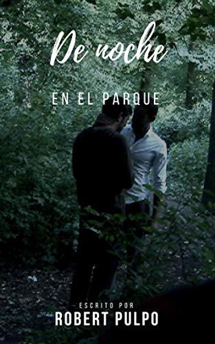 De noche en el parque: Un thriller gay erótico (Spanish Edition)