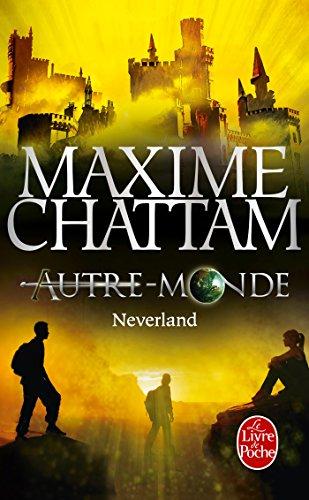 Neverland (Autre-Monde, Tome 6)