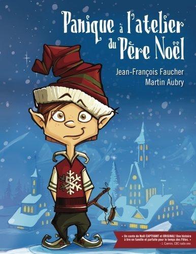 Panique a l'atelier du Pere Noel: Slush le lutin (Volume 1) (French Edition) by Jean-Francois Faucher (2014-10-21)
