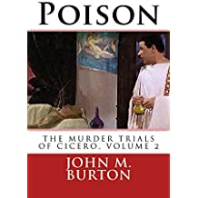 Poison: The murder trials of Cicero, volume 2