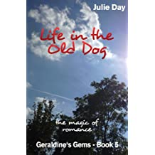 Life in the Old Dog (Geraldine's Gems Book 5)