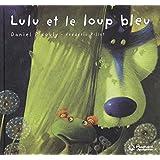 Lulu Vroumette : Lulu et le loup bleu