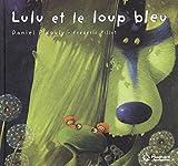 Lulu Vroumette - Lulu et le loup bleu