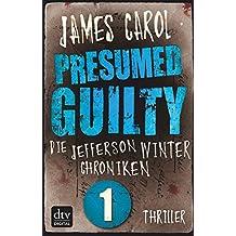 Presumed Guilty - Schuldig bis zum Beweis des Gegenteils: Die Jefferson-Winter-Chroniken 1 (Jefferson Winter) (German Edition)
