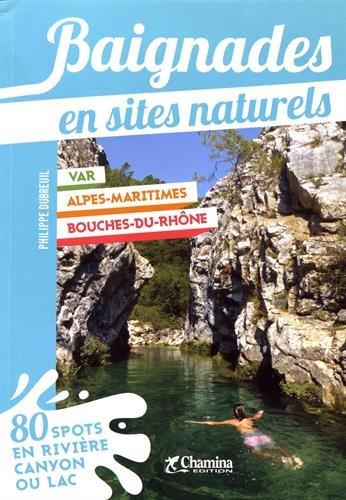 Baignades en sites naturels Bouches-du-Rhône Var Alpes-Maritimes par P. Dubreuil
