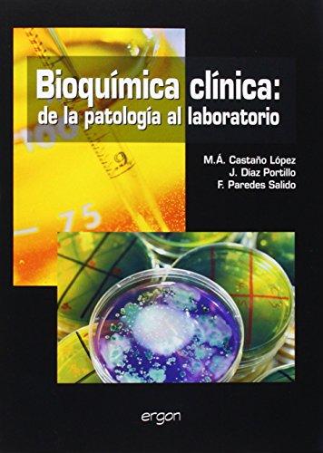 Bioquímica clínica : de la patología al laboratorio por Miguel Ángel Castaño López