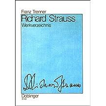 Richard Strauss: Werkverzeichnis