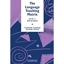 The Language Teaching Matrix: Curriculum, Methodology, and Materials (Cambridge Language Teaching Library)
