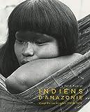Indiens d'Amazonie. Vingt Belles Années | 1955 - 1975