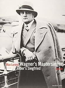 Les Maîtres Chanteurs, Hitler'S Siefgried