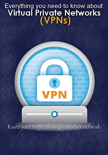 Ibm Virtual Media (Virtual Private Networks (VPNs) : What Is a VPN, Why Would I Need One and what is VPN service providers (English Edition))