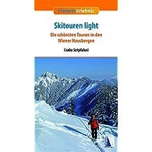 Skitouren light: Die schönsten Touren in den Wiener Hausbergen (Freizeit-Erlebnis)