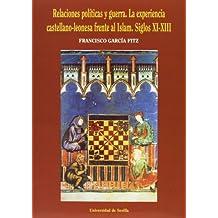 Relaciones políticas y guerra: La experiencia castellano-leonesa frente al Islam. Siglos XI