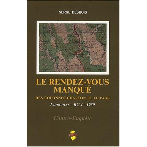 Le rendez-vous manqué : Des colonnes Charton et Le Page, Indochine - RC 4 - 1950