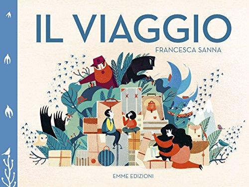 Il viaggio. Ediz. illustrata (Album) por Francesca Sanna