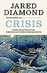 Crisis: Cómo reaccionan los países en los momentos decisivos par Diamond
