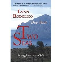 Two Seas - Due Mari by Lynn Rodolico (2013-04-01)