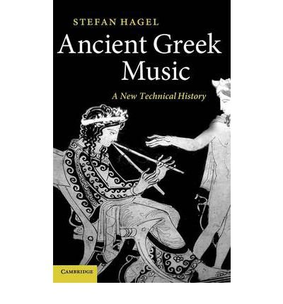 [(Ancient Greek Music: A New Technical History)] [Author: Stefan Hagel] published on (January, 2010)