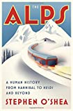 Front cover for the book The Alps: A Human History from Hannibal to Heidi and Beyond by Stephen O'Shea