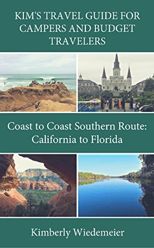 English Camper (Kim's Travel Guide for Campers and Budget Travelers: Coast to Coast Southern Route: California to Florida (English Edition))