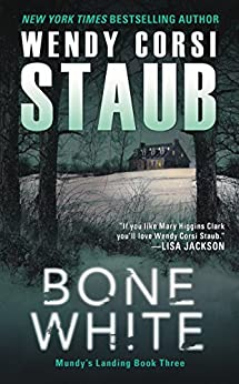 Bone White: Mundy's Landing Book Three by [Staub, Wendy Corsi]