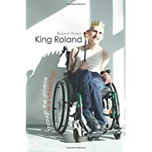 King Roland: Through the universe in a wheelchair
