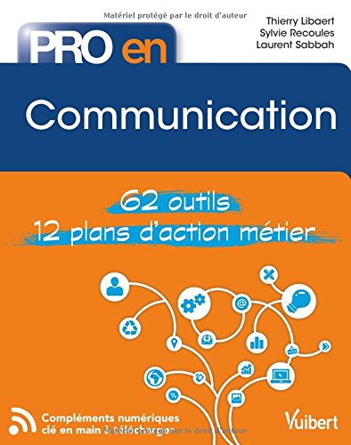 Pro en... Communication - 62 outils - 12 plans d'action mtier