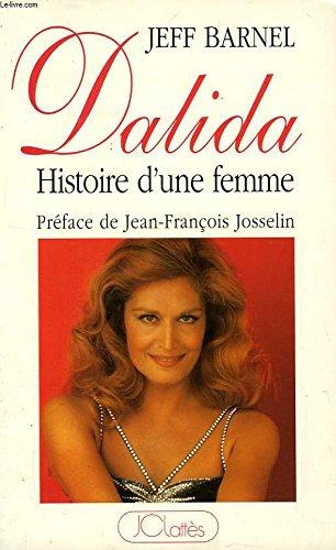 Dalida : Histoire d'une femme par Barnel Jeff
