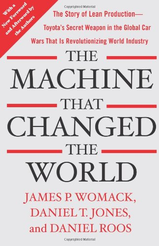 The Machine That Changed the World: The Story of Lean Production-- Toyota's...