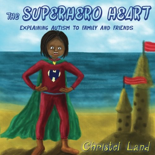 The Superhero Heart: Explaining autism to family and friends (girl, dark skin)