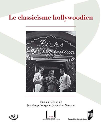 Le classicisme hollywoodien (Spectaculaire | Cinéma) par Jean-Loup Bourget