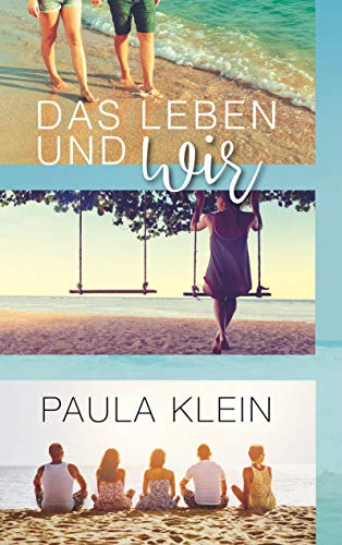 """Das Leben und wir (""""Das Leben  und ... - Reihe"""") von [Klein, Paula]"""