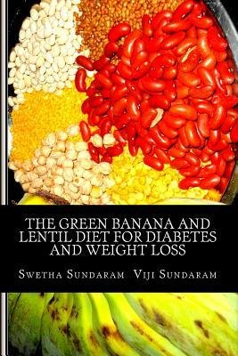 [ The Green Banana and Lentil Diet for Diabetes and Weight Loss Sundaram, MS Swetha ( Author ) ] { Paperback } 2014 (Diabetes 2014)