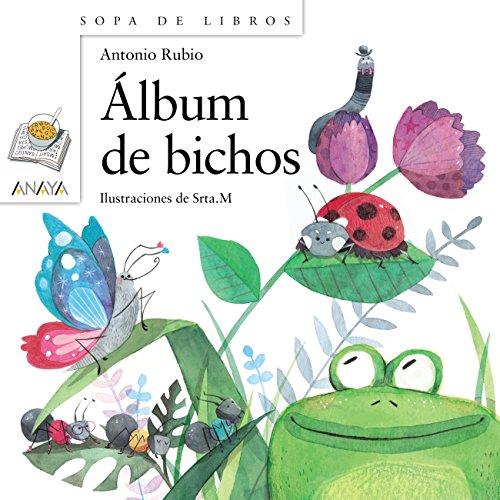 Álbum de bichos (Literatura Infantil (6-11 Años) - Sopa De Libros) por Antonio Rubio